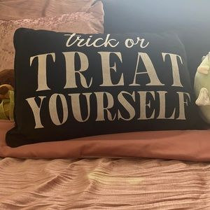 Trick Or Treat Your Self Pillow